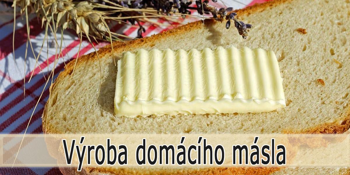 Jak vyrobit domácí máslo
