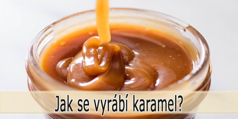 Jak se dělá karamel